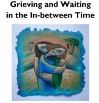EASTER SATURDAY Grieving and Waiting